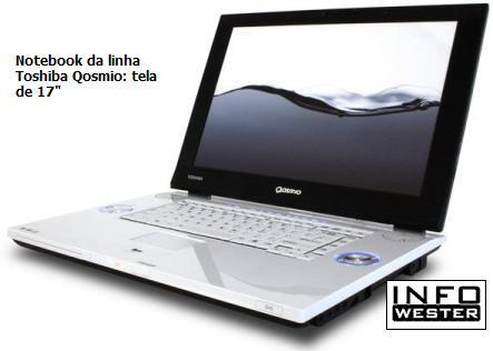 """Notebook da linha Toshiba Qosmio: tela de 17"""""""